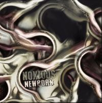 Noxious - Newborn