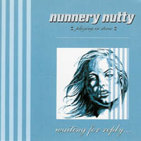 Nunnery Nutty - Waiting For Reply