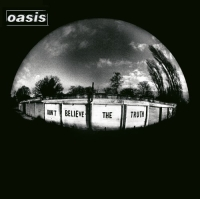 Oasis - Don\'t Believe The Truth