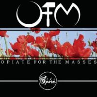 Opiate For The Masses - The Spore
