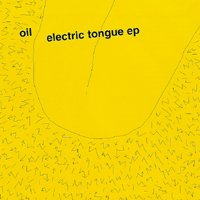 Oil  - Electric Tongue EP