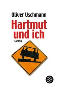 Oliver Uschmann - Hartmut und ich (Roman)