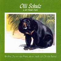Olli Schulz & der Hund Marie  - Brichst Du mir das Herz, dann brech' ich Dir die Beine