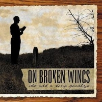 On Broken Wings - It´s all a long Goodbye