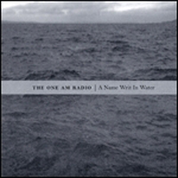 The One AM Radio - A Name Writ in Water