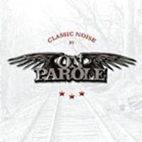 On Parole - Classic Noise