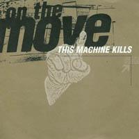 On The Move - This Machine Kills