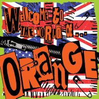 Orange - Welcome To the World Of Orange