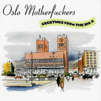 Oslo Motherfuckers - Greetings From The Big O
