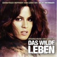 OST - Das Wilde Leben (Soundtrack inspiriert vom Leben der Uschi Obermaier)