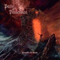 Paths Of Possession - Promises in Blood