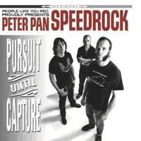 Peter Pan Speedrock - Pursuit Until Capture