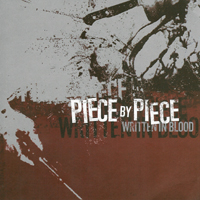 Piece by Piece  - Written in Blood