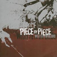 Piece by Piece  - Written in Blood