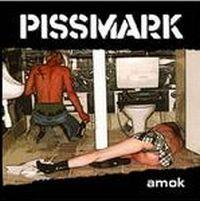 Pissmark - Amok