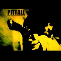 Pitfall - Our Love for Oppression