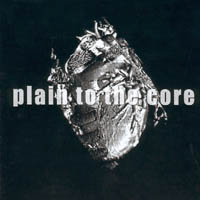 Plain To The Core - s/t