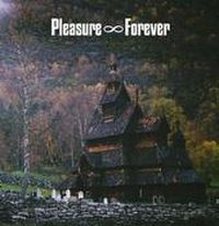 Pleasure Forever - Bodies Need Rest