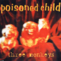 Poisoned Child - Three Monkeys