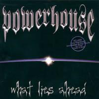 Powerhouse - What Lies Ahead
