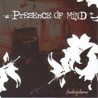 Presence Of Mind - Finding Home