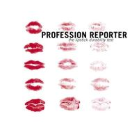 Profession Reporter - The Lipstick Durability Test