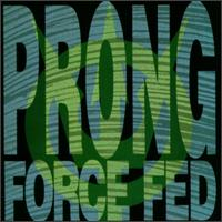 Prong - Force Fed