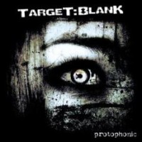Target:Blank - Protophonic
