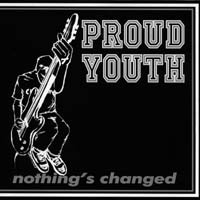 Proud Youth - Nothing\'s Changed