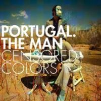 Portugal The Man - Censored Colors