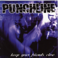 Punchline (A) - Keep The Spirit Alive And Keep Your Friends Close