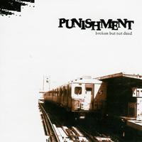 Punishment - Broken, but not Dead