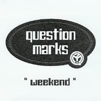 Question Marks - Weekend
