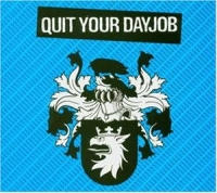 Quit Your Dayjob - S/T