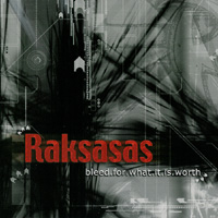 Raksasas - Bleed For What It Is Worth