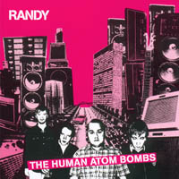 Randy - The Human Atom Bombs