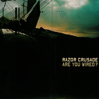 Razor Crusade - Are You Wired?