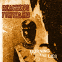 Reaching Forward - Burning the Lies