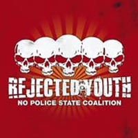 Rejected Youth - No Police State Coalition