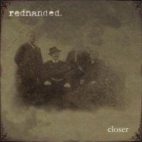 Redhanded - Closer