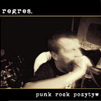 Regres - Punk Rock Pozytyw
