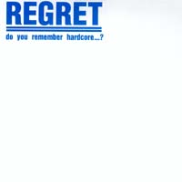 Regret - Do You Remember Harcore...?