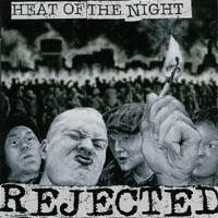 Rejected - Heat Of The Night