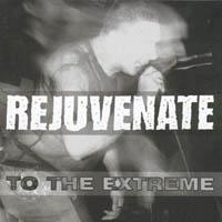 Rejuvenate - To The Extreme