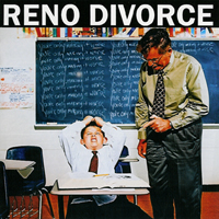 Reno Divorce - You're Only Making It Worse