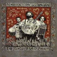 The Reverend Peyton\'s Big Damn Band - The Whole Fam Damnily