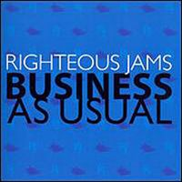 Righteous Jams - Business As Usual