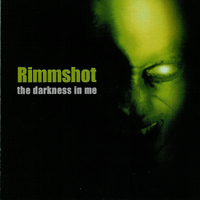 Rimmshot - The Darkness in me
