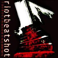 Riotbeatshot - Thirteen Storeys Down