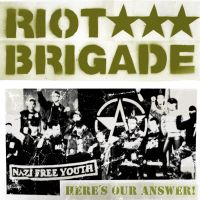 Riot Brigade - Here's Our Answer